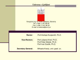 Kongresni trg 12, 1000 Ljubljana, Slovenia Tel: (+386 1) 241 86 04 Fax: (+386 1) 241 86 50