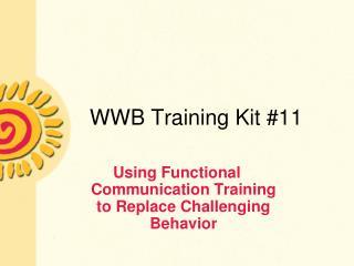 WWB Training Kit #11