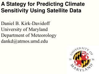 A Stategy for Predicting Climate Sensitivity Using Satellite Data Daniel B. Kirk-Davidoff