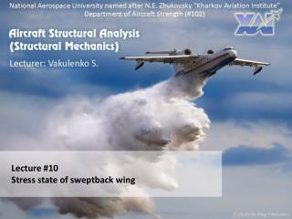 Lecture #10 Stress state of sweptback wing