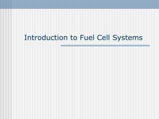 Introduction to Fuel Cell Systems