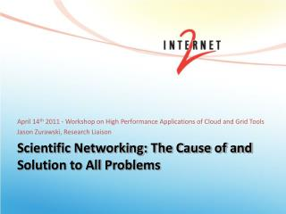 Scientific Networking: The Cause of and Solution to All Problems