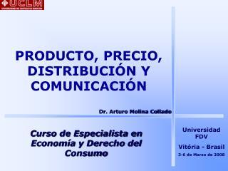 PRODUCTO, PRECIO, DISTRIBUCIÓN Y COMUNICACIÓN