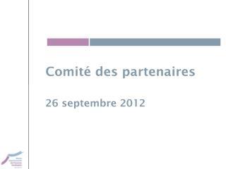 Comité des partenaires 26 septembre 2012