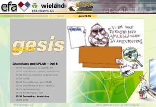 Grunnkurs  gesis PLAN - Del 8 09:00 Presentasjon av  gesis PLAN