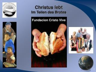 Christus lebt Im Teilen des Brotes