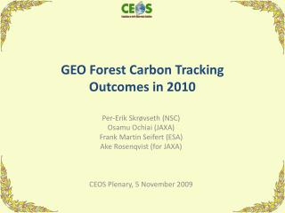GEO Forest Carbon Tracking  Outcomes in 2010