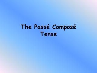 The Pass  Compos  Tense