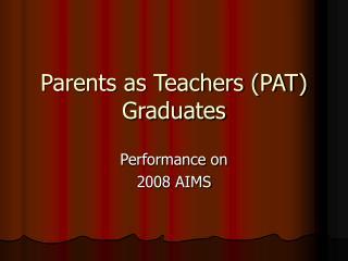Parents as Teachers (PAT) Graduates