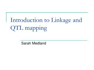 Introduction to Linkage and QTL mapping