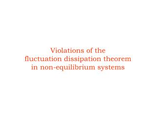 Violations of the  fluctuation dissipation theorem  in non-equilibrium systems