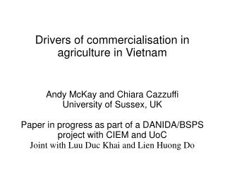 Drivers of commercialisation in agriculture in Vietnam Andy McKay and Chiara Cazzuffi