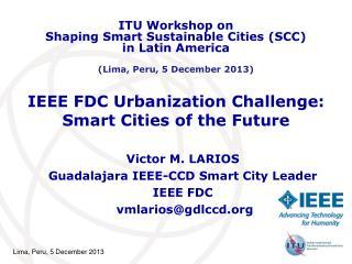 IEEE FDC Urbanization Challenge: Smart Cities of the Future