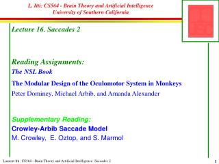 L. Itti: CS564 - Brain Theory and Artificial Intelligence University of Southern California