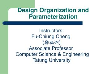 Design Organization and Parameterization