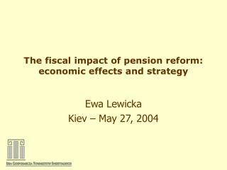 The fiscal impact of pension reform: economic effects and strategy