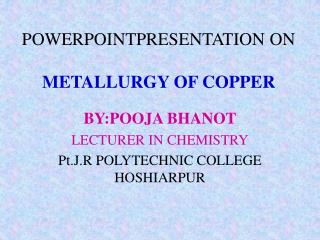 POWERPOINTPRESENTATION ON METALLURGY OF COPPER