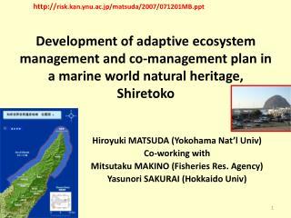 Hiroyuki MATSUDA (Yokohama Nat'l  Univ ) Co-working with Mitsutaku  MAKINO (Fisheries Res. Agency)