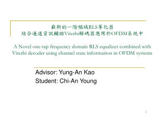 Advisor: Yung-An Kao Student: Chi-An Young