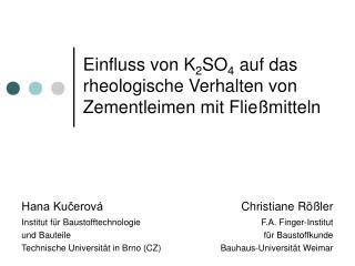 Einfluss von  K 2 SO 4  auf das rheologische Verhalten von Zementleimen mit Flie ß mitteln