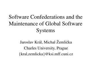 Software Confederations and the Maintenance of Global Software Systems