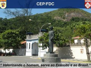 � Valorizando o homem, serve ao Ex�rcito e ao Brasil.�