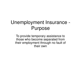 Unemployment Insurance - Purpose
