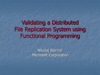 Validating a Distributed File Replication System using Functional Programming