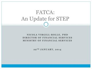FATCA:   An Update for STEP
