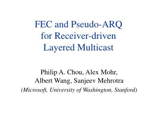 FEC and Pseudo-ARQ for Receiver-driven Layered Multicast