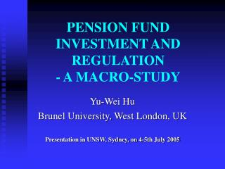 PENSION FUND INVESTMENT AND REGULATION - A MACRO-STUDY