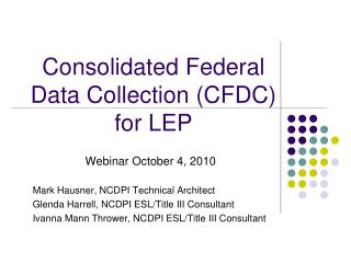 Consolidated Federal  Data Collection (CFDC)  for LEP