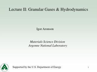 Lecture II: Granular Gases & Hydrodynamics
