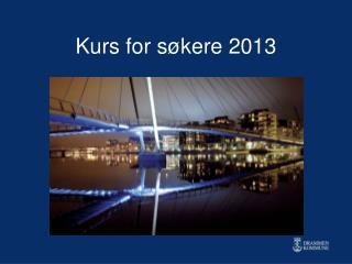 Kurs for søkere 2013