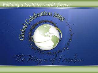 Building a healthier world, forever