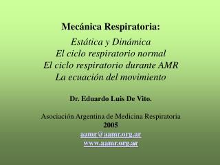 Dr. Eduardo Luis De Vito. Asociación Argentina de Medicina Respiratoria 2005 aamr @aamr.ar