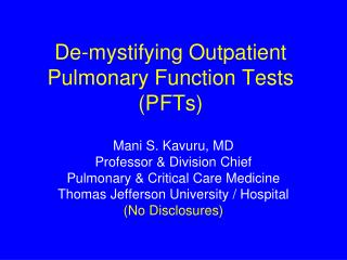 De-mystifying Outpatient Pulmonary Function Tests (PFTs)
