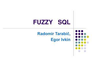 FUZZY   SQL