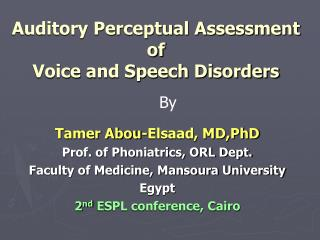 Auditory Perceptual Assessment of  Voice and Speech Disorders
