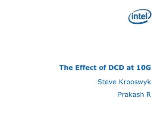The Effect of DCD at 10G