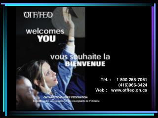Tél. : 1 800 268-7061 (416)966-3424 Web :otffeo.on