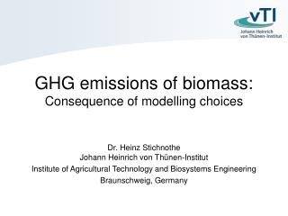 GHG emissions of biomass:  Consequence of modelling choices