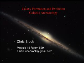 Galaxy Formation and Evolution  Galactic Archaeology