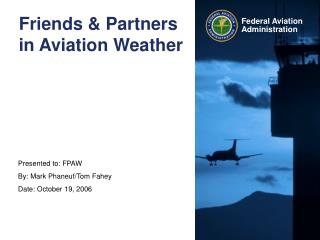 Friends & Partners in Aviation Weather