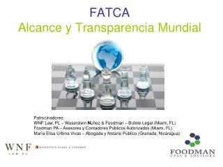 FATCA Alcance y Transparencia Mundial
