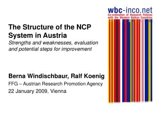 Berna Windischbaur, Ralf Koenig FFG – Austrian Research Promotion Agency 22 January 2009, Vienna