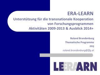 Roland Brandenburg Thematische Programme FFG roland.brandenburg@ffg.at