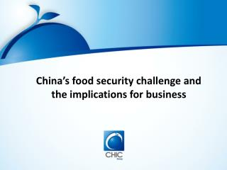 China�s food security challenge and the implications for business