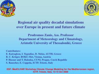 ESF- MedCLIVAR Workshop Climate Change Modeling for the Mediterranean region,