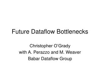 Future Dataflow Bottlenecks